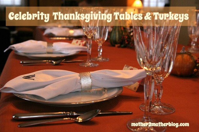 Thanksgiving, celebrities, tablescapes