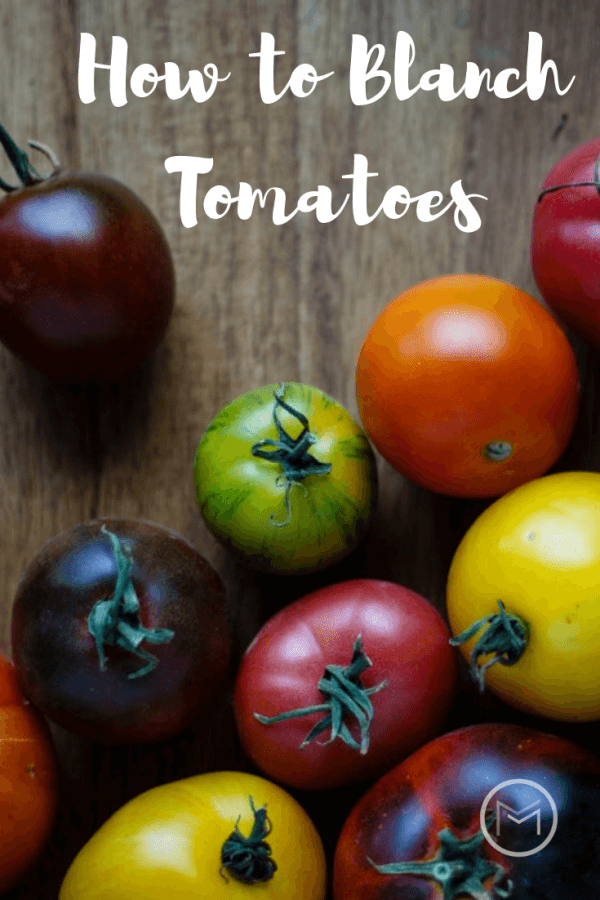 How To Blanch Tomatoes Before Freezing Mother2motherblog