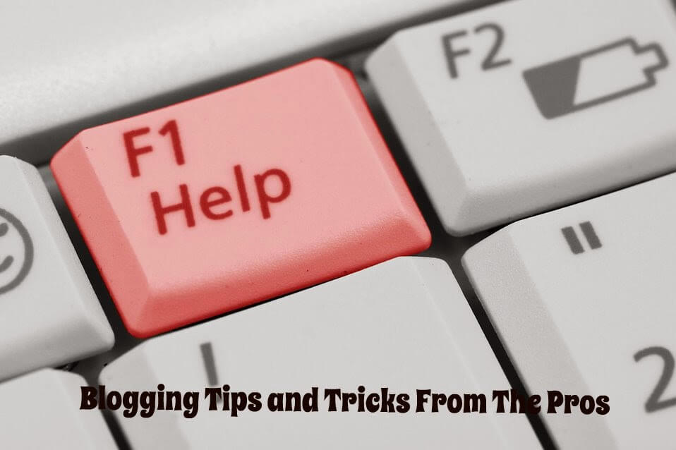 blogging tips, tips from pro bloggers, blogging tricks