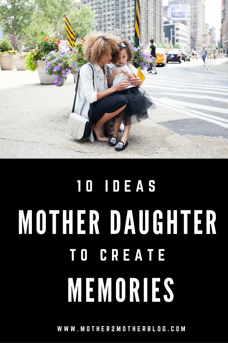 mother and daughter activities, creating memories with girls