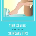 Skincare Tips For Busy Moms