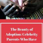 parenting, adopting, celebrities