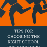 tips on choosing the right school for kds