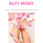 beauty and style tips for busy moms, skin care for busy moms