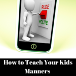 how to teach your kids manners